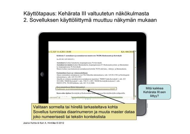 Käyttötapaus: Kehärata III valtuutetun näkökulmasta2. Sovelluksen käyttöliittymä muuttuu näkymän mukaan                   ...