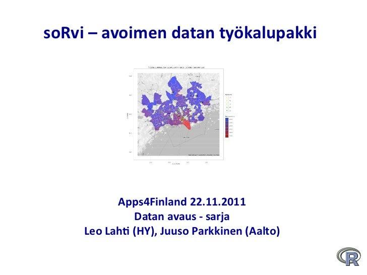 soRvi – avoimen datan työkalupakki                 Apps4Finland 22.11.2011                                  ...