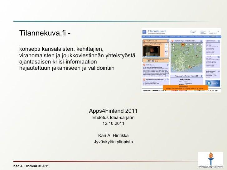 Tilannekuva.fi - konsepti kansalaisten, kehittäjien,  viranomaisten ja joukkoviestinnän yhteistyöstä ajantasaisen kriisi-i...