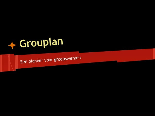 Grouplan                            enEen planner voor groepswerk