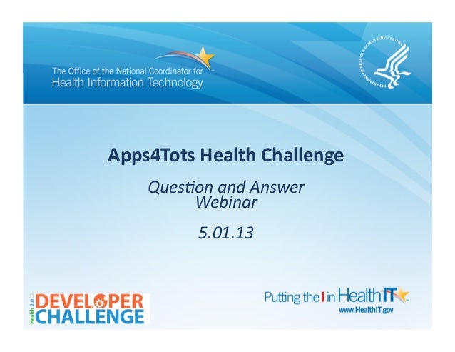 Apps4Tots(Health(Challenge(Ques%on(and(Answer((Webinar(5.01.13(