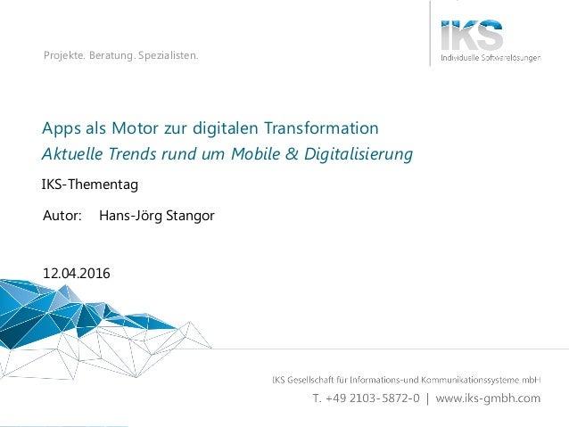 Apps als Motor zur digitalen Transformation 1 | 34 Projekte. Beratung. Spezialisten. Apps als Motor zur digitalen Transfor...