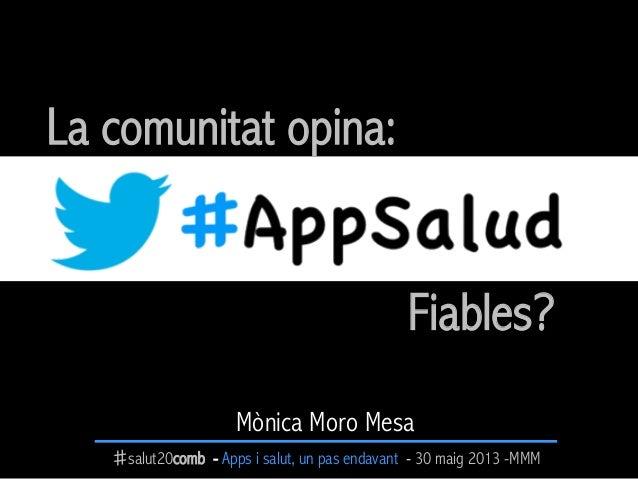 ♯salut20comb - Apps i salut, un pas endavant - 30 maig 2013 -MMMLa comunitat opina:Mònica Moro MesaFiables?