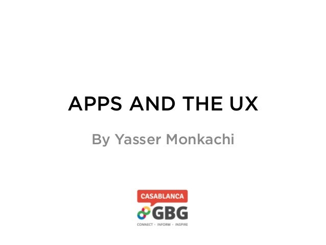 APPS AND THE UXBy Yasser Monkachi