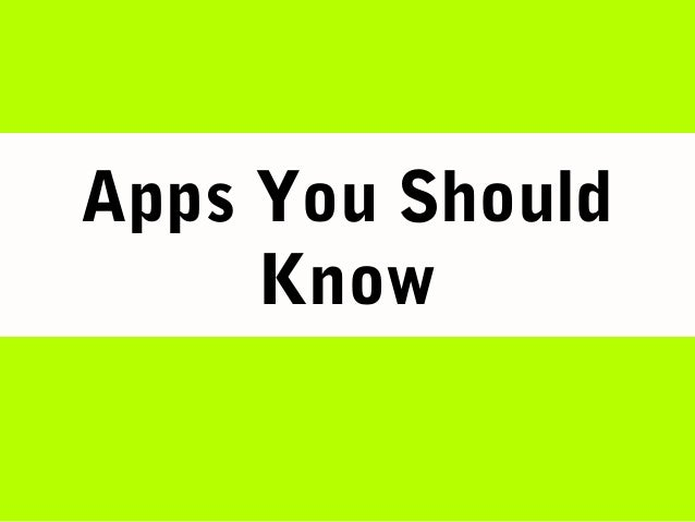 Apps You Should Know