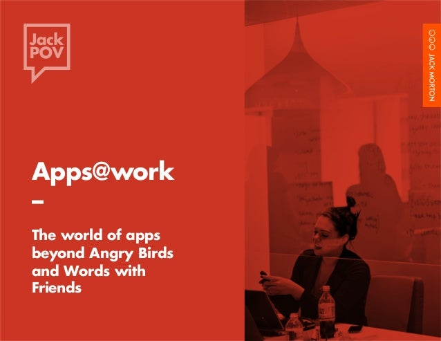 Apps@Work – The world of apps beyond Angry Birds and Words with Friends 1  Apps@work  –  The world of apps  beyond Angry B...