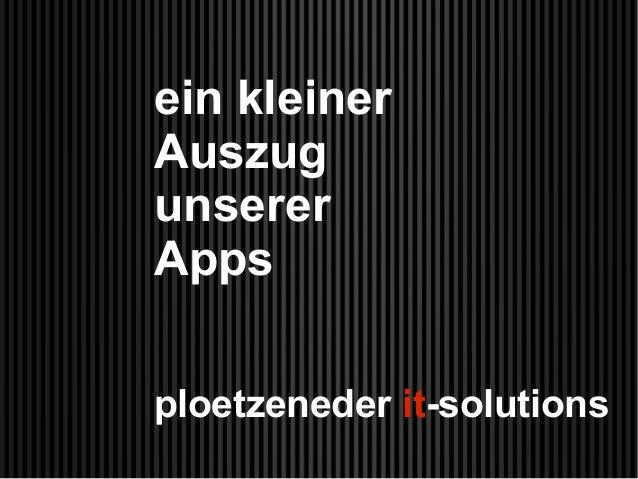 ein kleiner Auszug unserer Apps ploetzeneder it-solutions