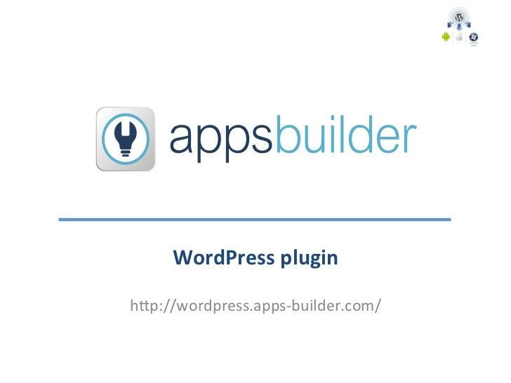 "WordPress plugin h""p://wordpress.apps-‐builder.com/"