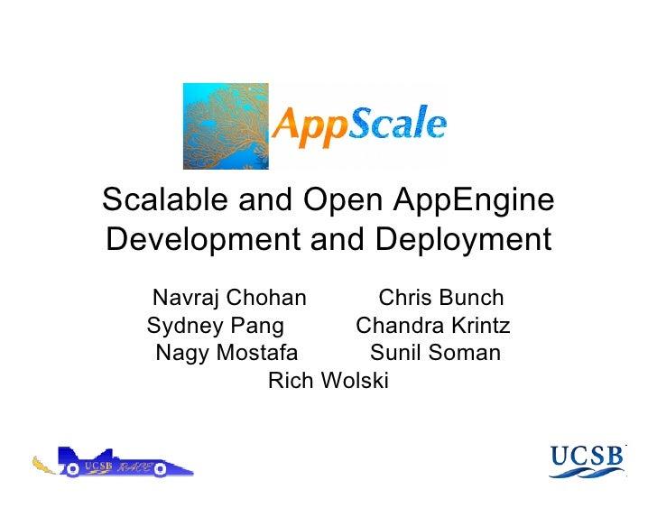 Scalable and Open AppEngine Development and Deployment   Navraj Chohan       Chris Bunch   Sydney Pang      Chandra Krintz...