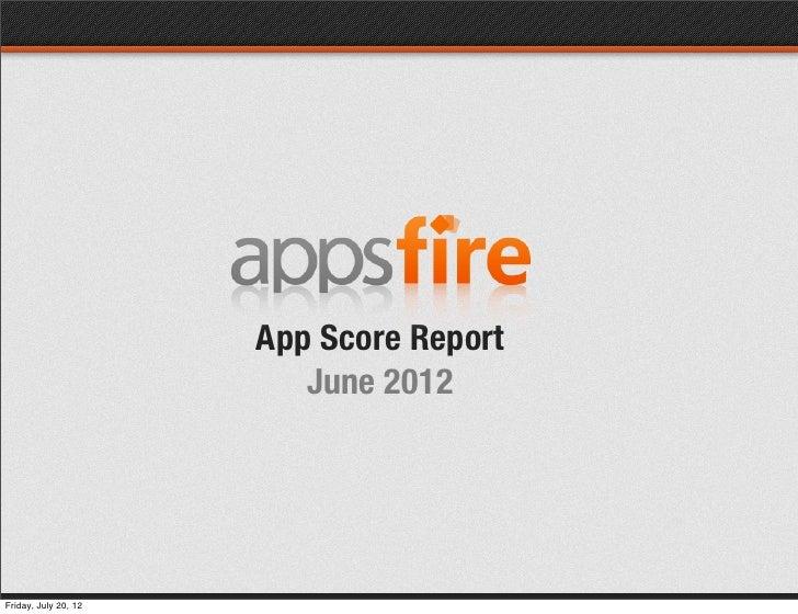 App Score Report                         June 2012Friday, July 20, 12