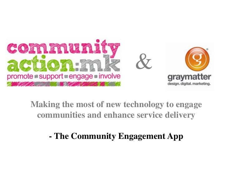 &Making the most of new technology to engage communities and enhance service delivery    - The Community Engagement App