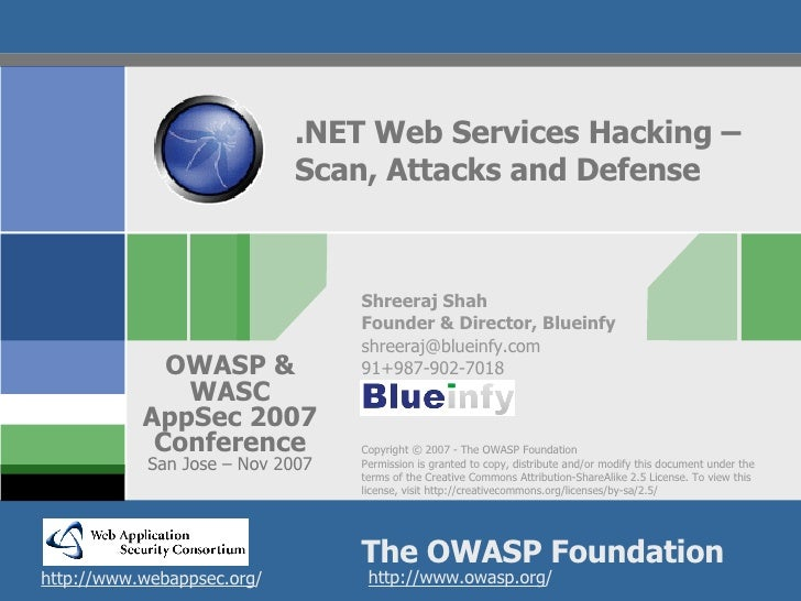 .NET Web Services Hacking – Scan, Attacks and Defense Shreeraj Shah Founder & Director, Blueinfy [email_address] 91+987-90...