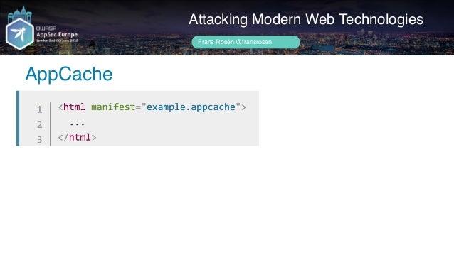 Author name her AppCache Attacking Modern Web Technologies Frans Rosén @fransrosen
