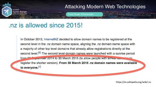 "Author name her 2nd bug! Attacking Modern Web Technologies Frans Rosén @fransrosen Boolean(""https://www.exampleaco.nz"".mat..."