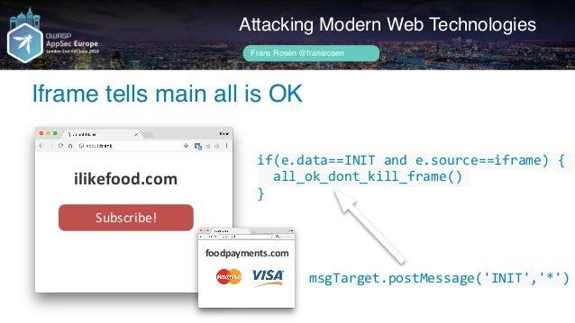 Author name her Main window sends over provider data Attacking Modern Web Technologies Frans Rosén @fransrosen ilikefood.c...