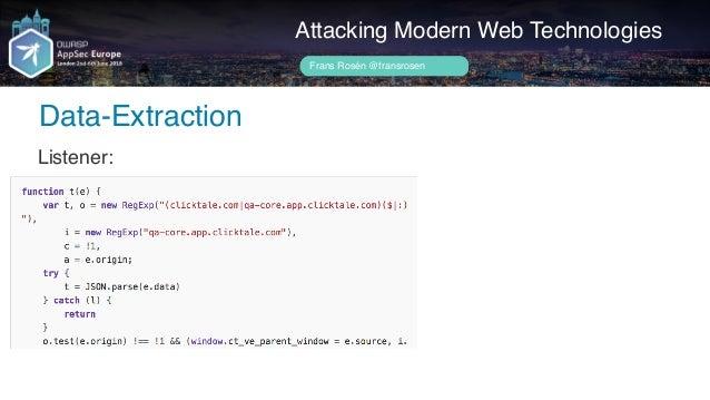 Author name her Data-Extraction Attacking Modern Web Technologies Frans Rosén @fransrosen Vulnerable origin-check: