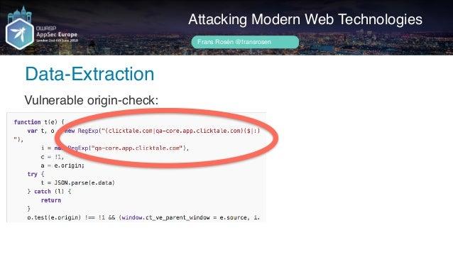 Author name her Attacking Modern Web Technologies Frans Rosén @fransrosen Vulnerable origin-check: Data-Extraction