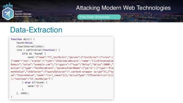 Author name her Data-Extraction Attacking Modern Web Technologies Frans Rosén @fransrosen CSRF-token!