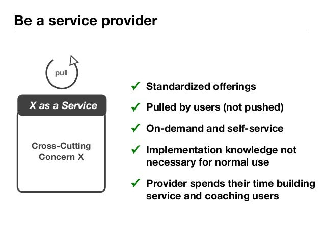 How to start being a service provider  pull  X as a Service  Cross-Cutting  Concern X