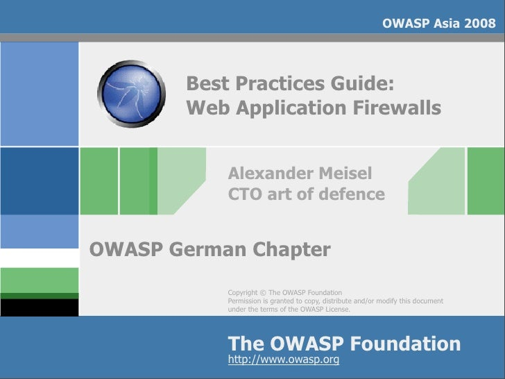 OWASP Asia 2008            Best Practices Guide:         Web Application Firewalls               Alexander Meisel         ...