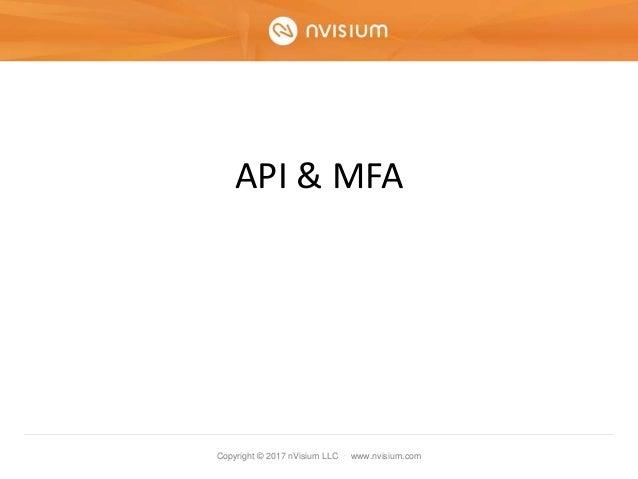 Copyright © 2017 nVisium LLC · www.nvisium.com API & MFA