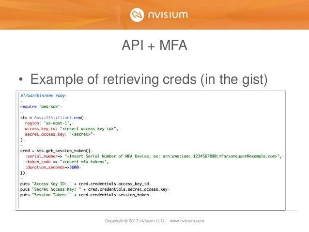 Copyright © 2017 nVisium LLC · www.nvisium.com API + MFA • Example of retrieving creds (in the gist)
