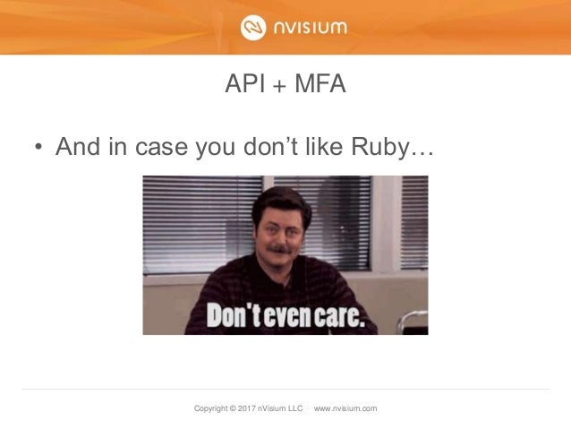 Copyright © 2017 nVisium LLC · www.nvisium.com API + MFA • And in case you don't like Ruby…