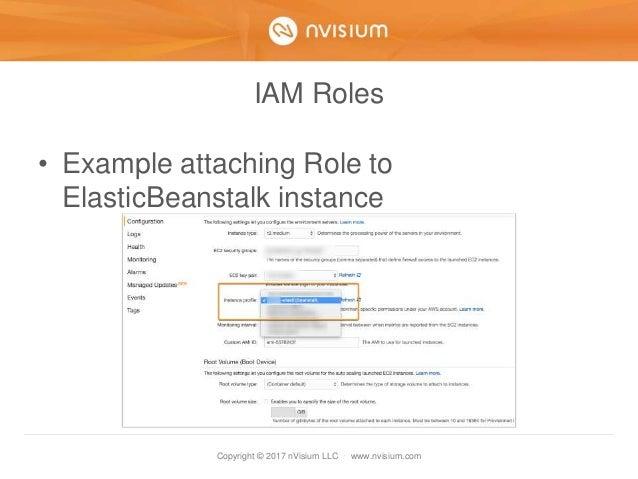 Copyright © 2017 nVisium LLC · www.nvisium.com IAM Roles • Example attaching Role to ElasticBeanstalk instance