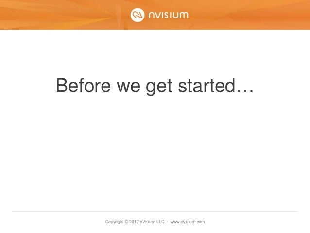 Copyright © 2017 nVisium LLC · www.nvisium.com Before we get started…
