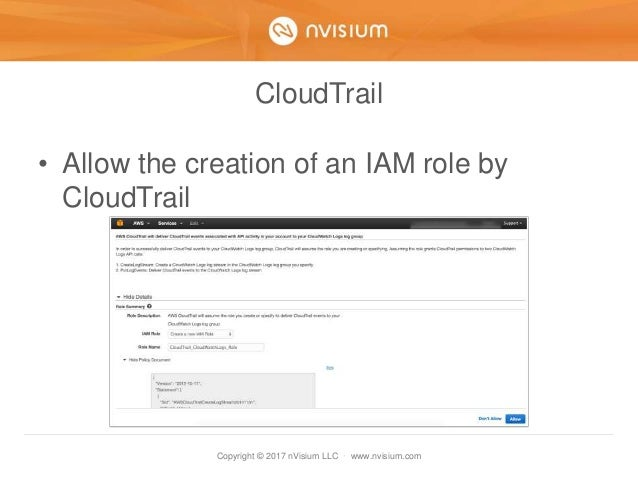 Copyright © 2017 nVisium LLC · www.nvisium.com CloudTrail • Allow the creation of an IAM role by CloudTrail