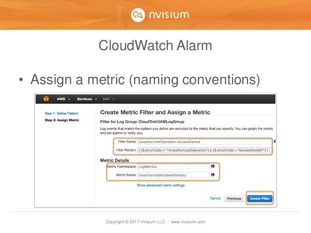 Copyright © 2017 nVisium LLC · www.nvisium.com CloudWatch Alarm • Assign a metric (naming conventions)
