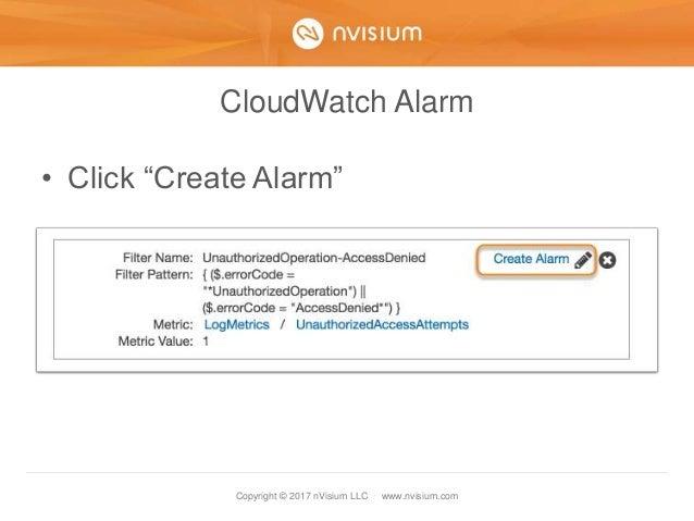 """Copyright © 2017 nVisium LLC · www.nvisium.com CloudWatch Alarm • Click """"Create Alarm"""""""