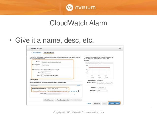 Copyright © 2017 nVisium LLC · www.nvisium.com CloudWatch Alarm • Give it a name, desc, etc.