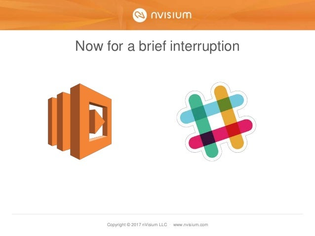 Copyright © 2017 nVisium LLC · www.nvisium.com Now for a brief interruption