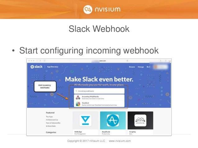 Copyright © 2017 nVisium LLC · www.nvisium.com Slack Webhook • Start configuring incoming webhook