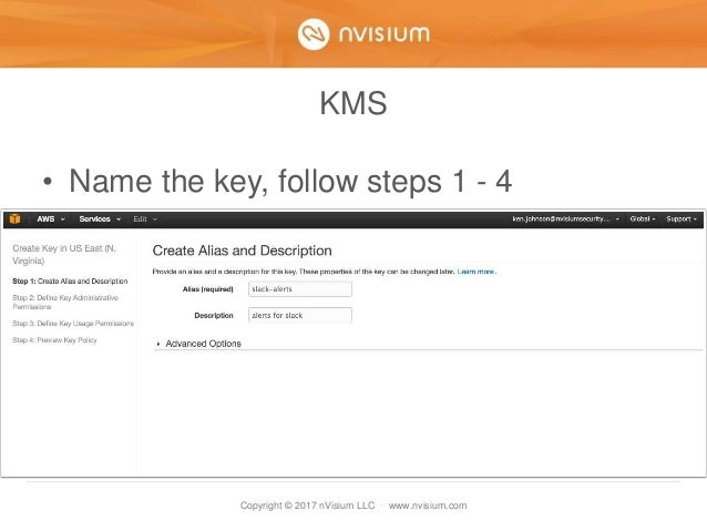 Copyright © 2017 nVisium LLC · www.nvisium.com KMS • Name the key, follow steps 1 - 4