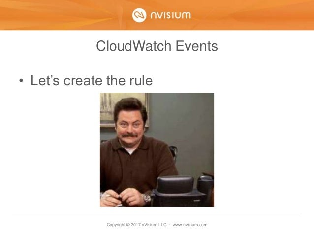 Copyright © 2017 nVisium LLC · www.nvisium.com CloudWatch Events • Let's create the rule