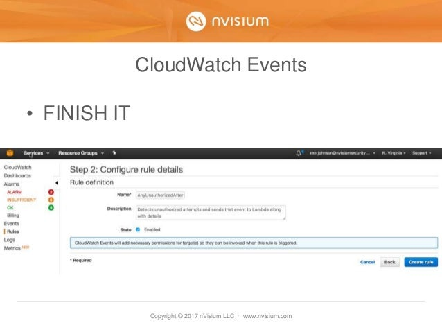 Copyright © 2017 nVisium LLC · www.nvisium.com CloudWatch Events • FINISH IT