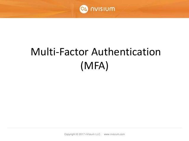 Copyright © 2017 nVisium LLC · www.nvisium.com Multi-Factor Authentication (MFA)