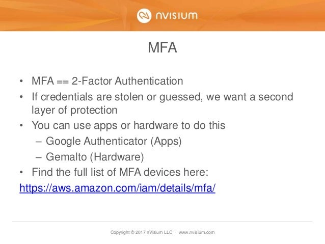 Copyright © 2017 nVisium LLC · www.nvisium.com MFA • MFA == 2-Factor Authentication • If credentials are stolen or guessed...