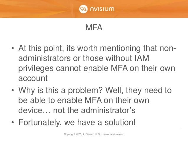 Copyright © 2017 nVisium LLC · www.nvisium.com MFA • At this point, its worth mentioning that non- administrators or those...