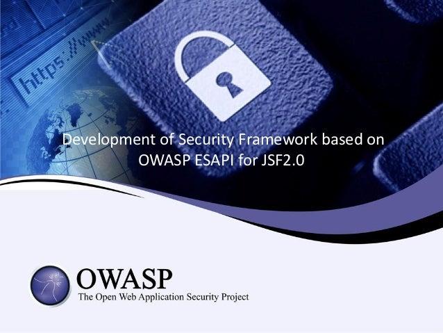 Development of Security Framework based on         OWASP ESAPI for JSF2.0
