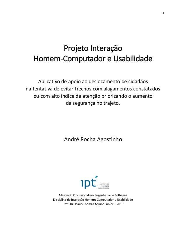 1 Projeto Interação Homem-Computador e Usabilidade Aplicativo de apoio ao deslocamento de cidadãos na tentativa de evitar ...