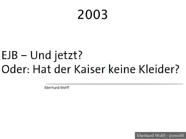 Eberhard Wolff - @ewolff 2003