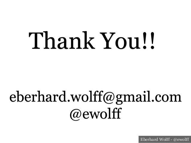 Eberhard Wolff - @ewolff Thank You!! eberhard.wolff@gmail.com @ewolff