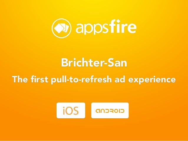 The first pull-to-refresh ad experience Brichter-San