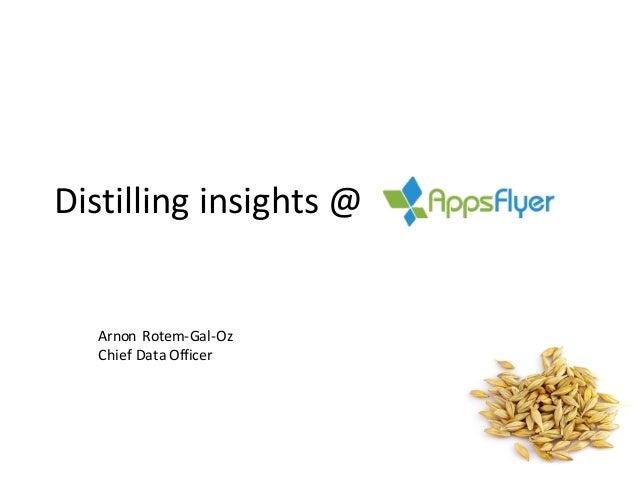 Distilling insights @                    Arnon Rotem-‐Gal-‐Oz Chief Data Officer