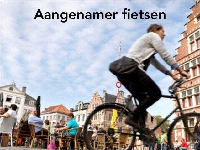 Aangenamer fietsen