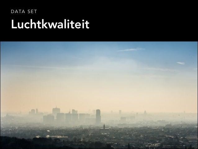 Luchtkwaliteit D A TA S E T
