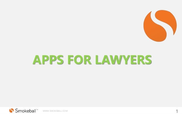 WWW.SMOKEBALL.COM 1 APPS FOR LAWYERS